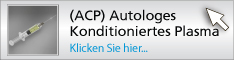 Autologes Konditioniertes Plasma (ACP)